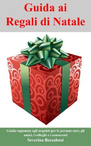 Guida Ai Regali Di Natale.Amazon Com Guida Ai Regali Di Natale Guida Ragionata Agli Acquisti