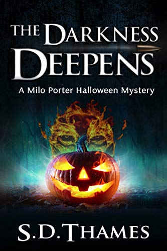 The Darkness Deepens: A Milo Porter Halloween Mystery by S.D. Thames
