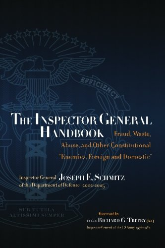 The Inspector General Handbook: Fraud, Waste, Abuse and Other Constitutional