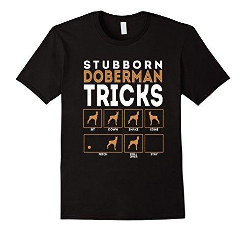 Stubborn Doberman Pinschers Dog Tricks Graphic T-Shirt Tee G - Male Medium - (Doberman Pinscher)