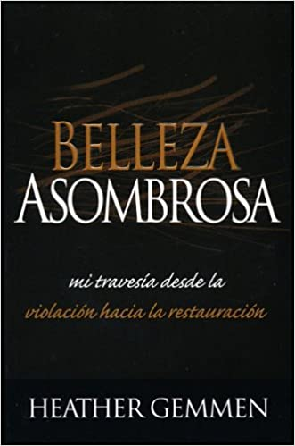 Belleza Asombrosa/Starling Beauty (Spanish Edition): Heather Gemmen: 9780789913234: Amazon.com: Books