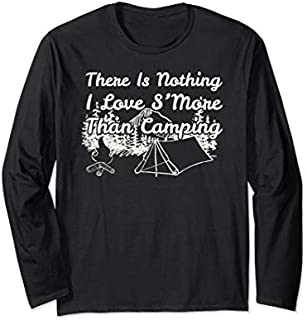 Best Gift There Is Nothing I Love S'More Than Camping - Camping Long Sleeve  Need Funny TShirt