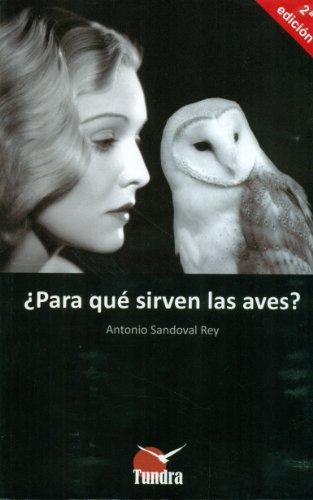 Descargar Libro Para Qué Sirven Las Aves? 2º Edicion Antonio  Sandoval Rey
