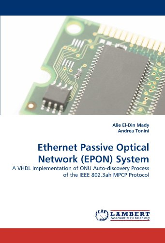Ethernet Passive Optical Network (EPON) System: A VHDL Implementation of ONU Auto-discovery Process of the IEEE 802.3ah MPCP Protocol
