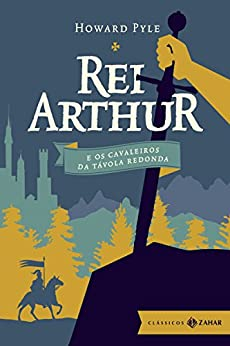 Rei Arthur e os cavaleiros da Távola Redonda: edição bolso de luxo (Clássicos Zahar) por [Pyle, Howard]
