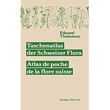 Taschenatlas der Schweizer Flora. Atlas de poche de la flore suisse Mit Berücksichtigung der ausländischen Nachbarschaft