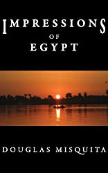 Impressions of Egypt: A travelogue