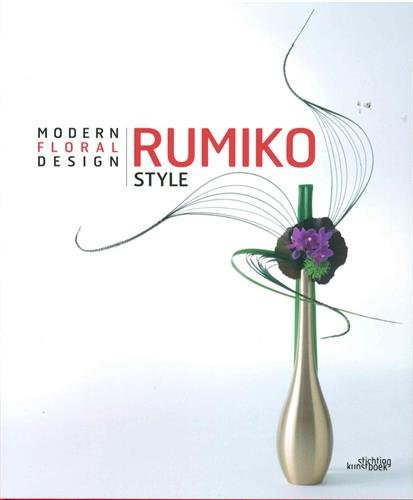 Rumiko Style: Modern Floral Design (English and French Edition) by Stichting Kunstboak (Acc)