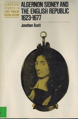 Algernon Sidney and the English Republic 1623-1677 (Cambridge Studies in Early Modern British History) - Intake Manifold Press
