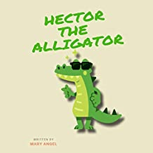 Hector the Alligator: Children story book (Small kids books 1)