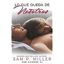 Lo que queda de nosotros (por siempre) (Spanish Edition)