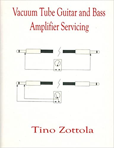 Vacuum Tube & Guitar & Bass Amplifier Servicing: Tino