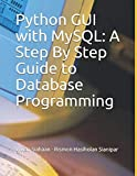 Python GUI with MySQL: A Step By Step Guide to Database Programming