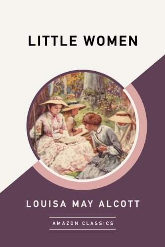 Little Women  Amazonclassics Edition
