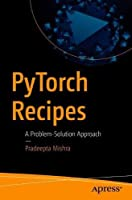PyTorch Recipes: A Problem-Solution Approach Front Cover