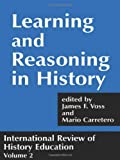 Learning and Reasoning in History, , 0713040408