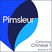 Chinese (Can) Phase 1, Unit 06-10: Learn to Speak and Understand Cantonese Chinese with Pimsleur Language Programs |  Pimsleur