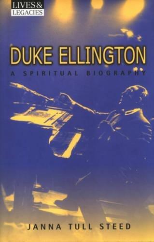 - Duke Ellington: A Spiritual Biography (Lives & Legacies)