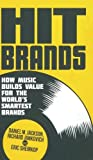 img - for Hit Brands: How Music Builds Value for the World's Smartest Brands book / textbook / text book