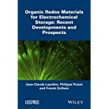 Organic Redox Materials for Electrochemical Storage: Recent Developments and Prospects (Iste)