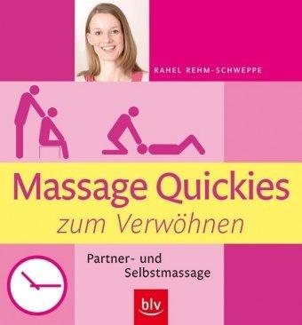 Massage Quickies zum Verwöhnen: Partner- und Selbstmassage