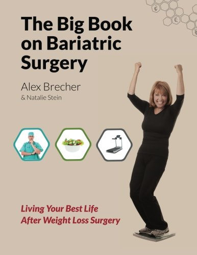 The BIG Book on Bariatric Surgery: Living Your Best Life After Weight Loss Surgery (The BIG Books on
