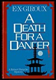 A Death for a Dancer, E. X. Giroux, 0312188684