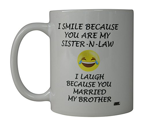 Rogue River Funny Coffee Mug Smile Sister In Law Married My Brother Novelty Cup Great Gift Idea For Men Women Office Party Employee Boss Coworkers (In Law) (Happy Anniversary Sister And Brother In Law)