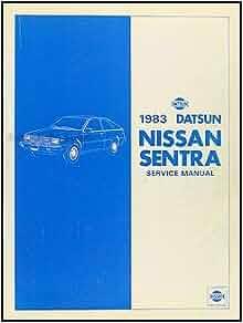 1983 Datsun/Nissan Sentra Repair Shop Manual Original: Datsun: Amazon