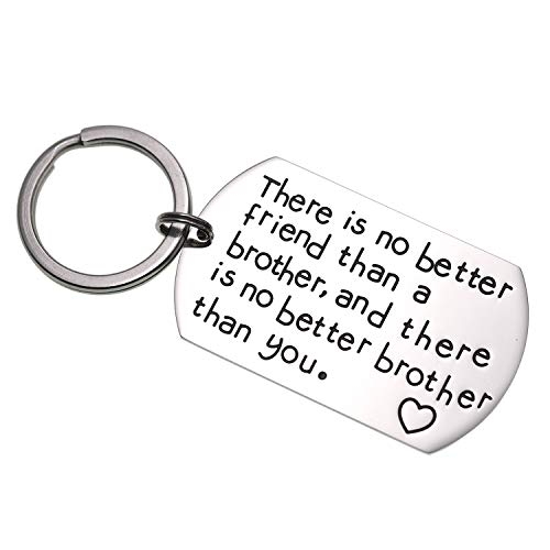 LParkin Brother Gifts Keychain There is No Better Friend Than a Brother and There is No Better Brother Than You Gift for Friend Family Jewelry (Keychain)