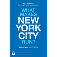What Makes New York City Run?: A Citizen's Guide to How City Government Works