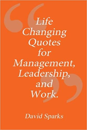 Life Changing Quotes For Management Leadership And Work Volume 4