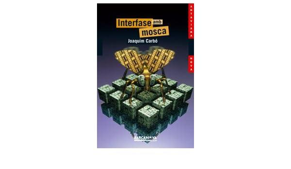 Interfase amb mosca Llibres Infantils I Juvenils - Antaviana - Antaviana Nova: Amazon.es: Joaquim Carbó: Libros