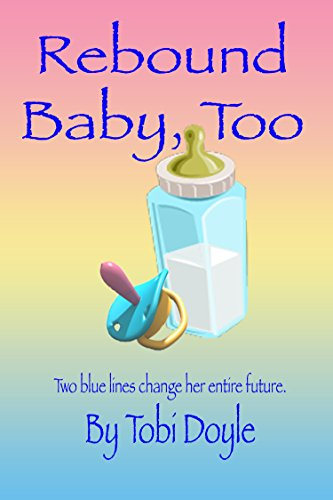 Book: Rebound Baby, Too by Tobi Doyle