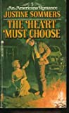 The Heart Must Choose, Justine Sommers, 0441297285