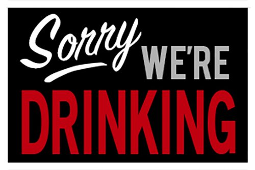 Poster Service Sorry We're Drinking Poster, 24-Inch by 36-Inch - Funny Drinking Posters