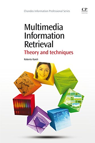Download Multimedia Information Retrieval: Theory and Techniques (Chandos Information Professional Series) Pdf