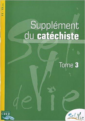 Lire un Supplément du catéchiste 11-13 ans : Tome 3 pdf, epub
