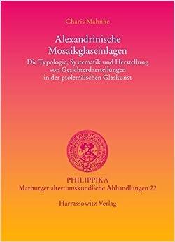Book Alexandrinische Mosaikglaseinlagen (philippika) by Charis Mahnke (2008-01-04)