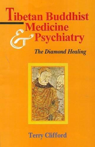 Tibetan Buddhist Medicine and Psychiatry: The Diamond Healing