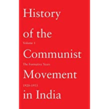 History of the Communist Movement in India: Volume 1: The Formative Years 1920-1933