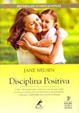 capa de Disciplina positiva: O guia clássico para pais e professores que desejam ajudar as crianças a desenvolver autodisciplina, responsabilidade, cooperação e habilidades para resolver problemas