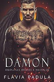 Damon (Duologia Deuses e Mestiços Livro 1)