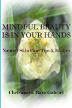 Making your own body care products is so fulfilling - you save money, avoid toxic ingredients and actively engage in taking care of yourself. Mindful Beauty Is In Your Hands will empower you and your friends to take charge of your skin care a...