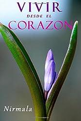 Vivir Desde el Corazon: (Living from the Heart)