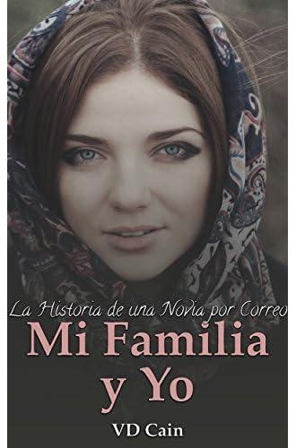 Mi Familia Y Yo: La Historia De Una Novia Por Correo