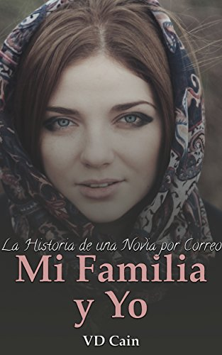 Mi Familia y Yo: La Historia de una Novia por Correo (Spanish Edition) (Libros De Amor En Espanol Gratis)