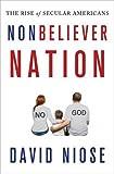 "David Niose, ""Nonbeliever Nation: The Rise of Secular Americans"" (Palgrave Macmillan, 2012)"