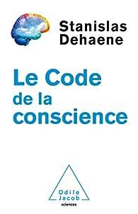 Le code de la conscience par Stanislas Dehaene