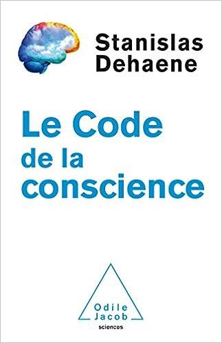 Le Code de la conscience - Stanislas Dehaene